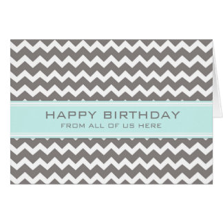 Teal Grey Chevron Business From Group Birthday Card