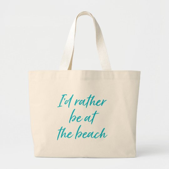Teal I'd Rather Be at the Beach Tote