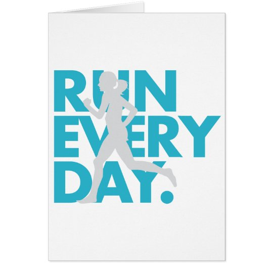 "Teal/Silver ""Run Every Day"" Card"