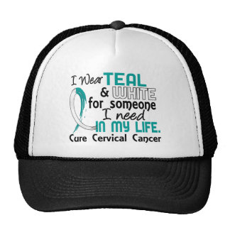 Teal White For Someone I Need Cervical Cancer Trucker Hat