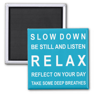 Teal & White Relax Motivational Message Square Magnet