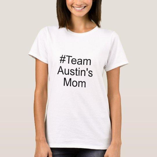 #Team Austin's Mum T-Shirt