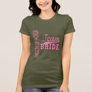Team Bride 1 MATRON OF HONOR T-Shirt
