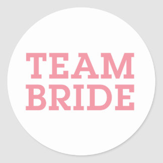 Team Bride Pink Classic Round Sticker