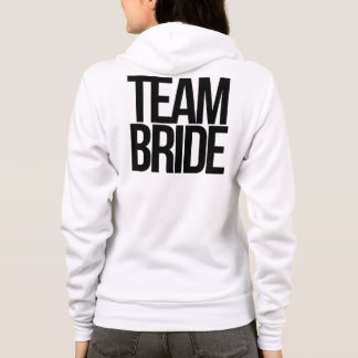 Team Bride to be Hoodie