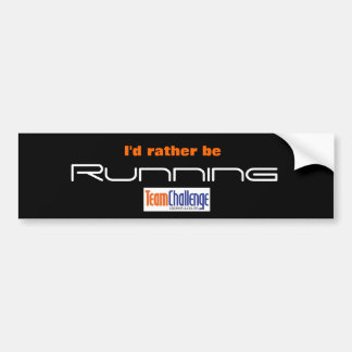 Team Challenge - Rather be Bumper Stickers
