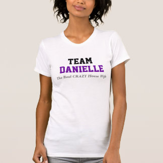 TEAM, Danielle, The Real CRAZY House Wife, NEW JER T Shirt