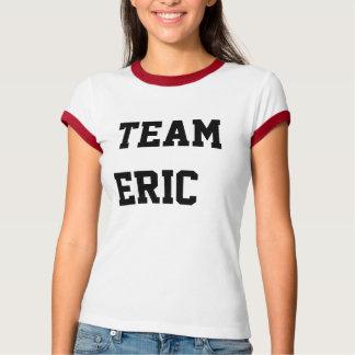 TEAM ERIC T-Shirt