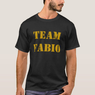 TEAM FABIO T-Shirt