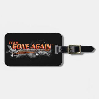 Team GONE AGAIN Luggage Tag
