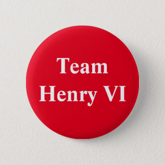 Team Henry VI 6 Cm Round Badge