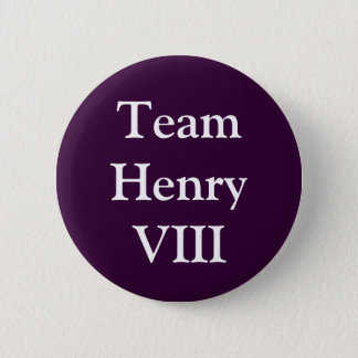 Team Henry VIII 6 Cm Round Badge