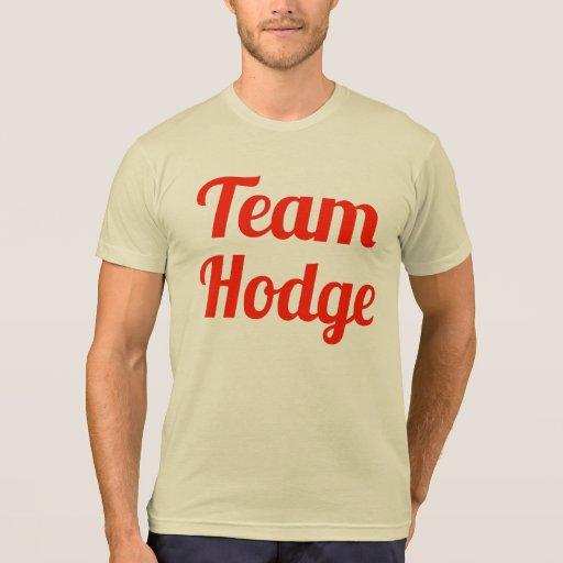 Team Hodge T Shirts