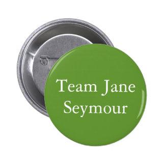 Team Jane Seymour Pinback Buttons