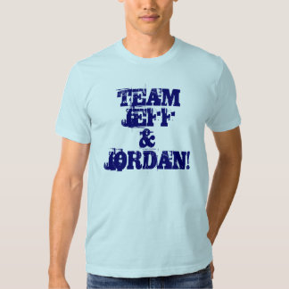 TEAM JEFF& JORDAN! T SHIRTS