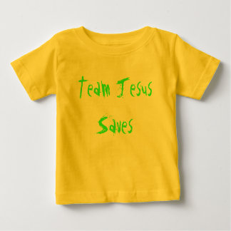 Team Jesus Saves Baby T-Shirt