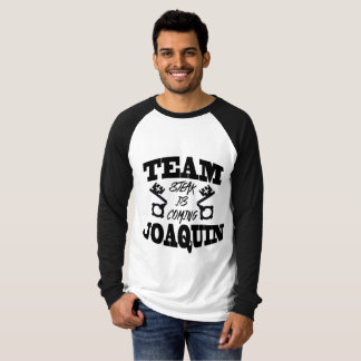 Team Joaquin Steak is Coming Men's Baseball T T-Shirt