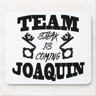 Team Joaquin: Steak Is Coming Mouse Pad