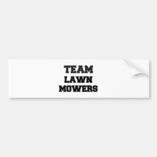 Team Lawn Mowers Bumper Stickers