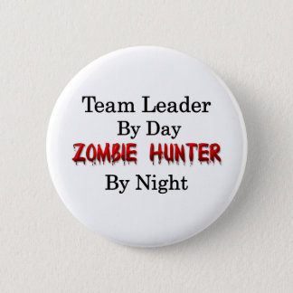 Team Leader/Zombie Hunter 6 Cm Round Badge