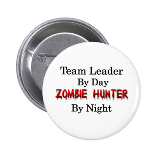Team Leader/Zombie Hunter Pinback Button