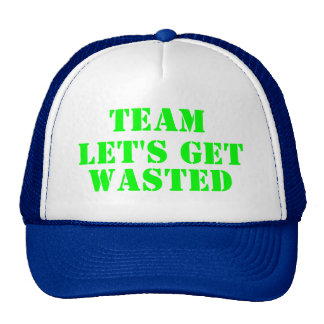 Team Let's Get Wasted Cap