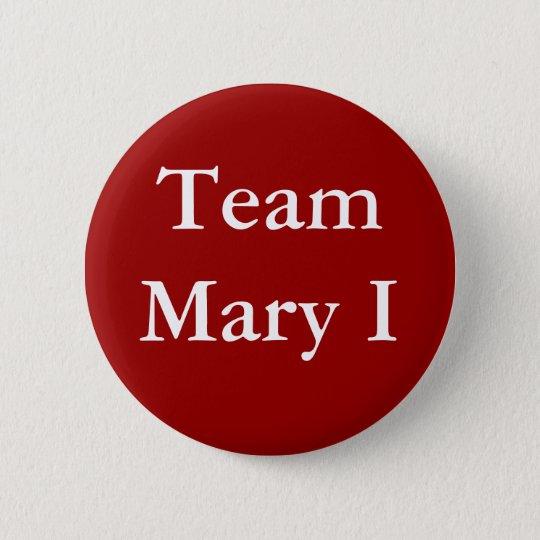 Team Mary I 6 Cm Round Badge