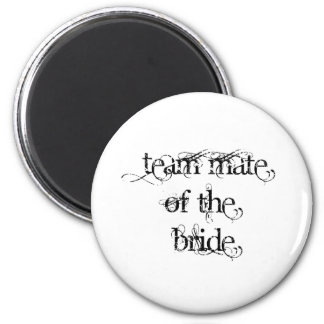 Team Mate of the Bride Fridge Magnets