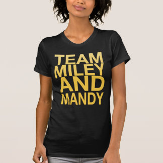 Team MIley and Mandy T-shirts