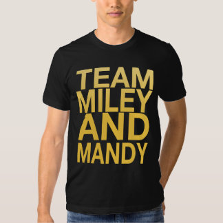 Team Miley and Mandy Tee Shirt