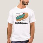 Team Mitochondria (Mitochondrion Humour) T-Shirt