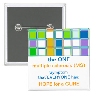Team MS Awareness Buttons for multiple sclerosis