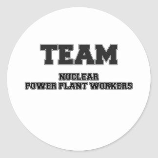 Team Nuclear Power Plant Workers Classic Round Sticker