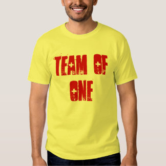 TEAM OF ONE T-SHIRT