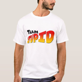 Team S.T.U.P.I.D. logo in middle T-Shirt