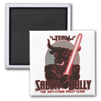 Team Saber Bully Anti- Cyber Bullying Club Square Magnet