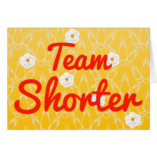 Team Shorter Greeting Card