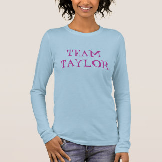 TEAM TAYLOR LONG SLEEVE T-Shirt