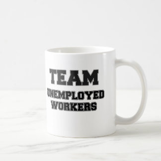 Team Unemployed Workers Coffee Mug