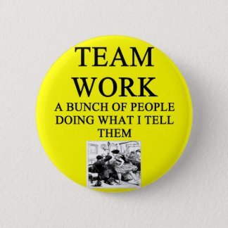TEAM work joke 6 Cm Round Badge
