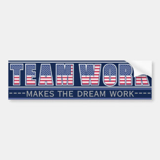 Team Work Makes the Dream Work Americana Edition Bumper Sticker