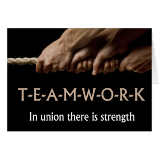 Teamwork: In union strength Card