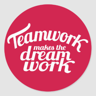 Teamwork makes the dream work red & white sticker