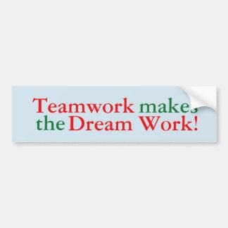 Teamwork Makes the Dream Work! Sticker