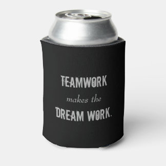 Teamwork makes the Dreamwork can Can Cooler