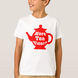 Teapot - More tea Vicar? - Red and White T-Shirt