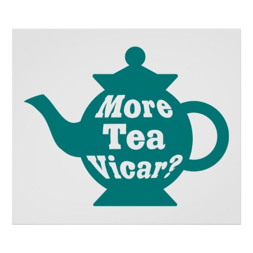Teapot - More tea Vicar? - Teal and White Posters
