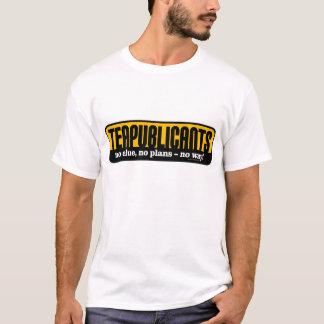 Teapublicants - no clue, no plans - no way! T-Shirt