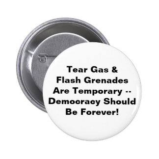 Tear Gas Temporary, Democracy Forever 6 Cm Round Badge