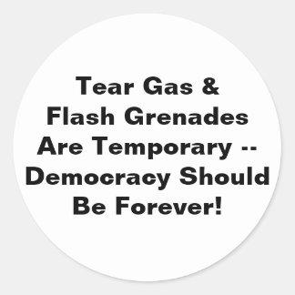 Tear Gas Temporary, Democracy Forever Round Sticker